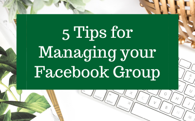 5 Tips for Managing your Facebook Group