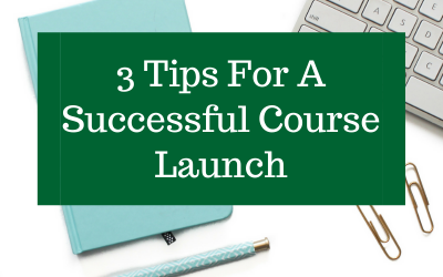 3 Tips For A Successful Course Launch